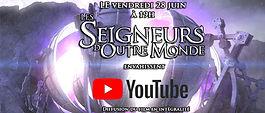 LES SEIGNEURS D'OUTRE MONDE (Le film sur YouTube)