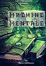 MACHINE MENTALE (Nouveau projet)