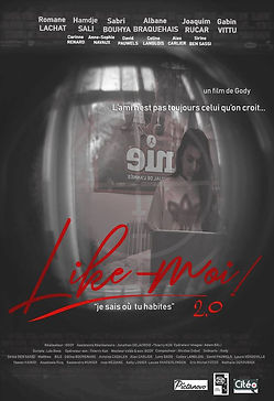 Like-moi 2.0. Musique de Nicolas Dubut. Directed by Gody Produced by Pictanovo - 2018 ​ Casting : Romane Lachat, Hamdje Sali, Albane Braquehais, Joaquim Rucar & Gabin Vittu... ​ Synopsis : Fiby after murdering her virtual friend, returns to France. Unscrupulously, Fiby continues her merry way and on her way - cybernetic, she meets Esra, a young college girl in search of friendship. The two women who have many points in common will soon become friends despite their age difference. ​