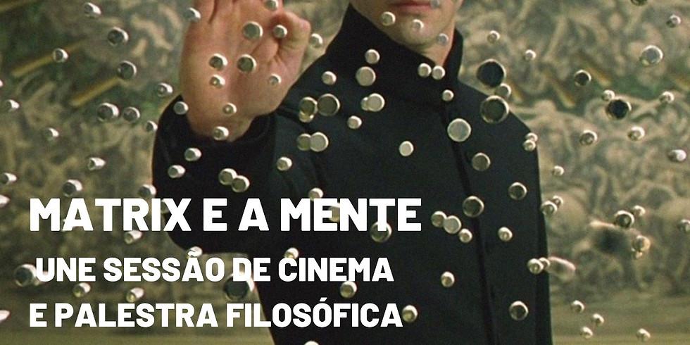 MATRIX E A MENTE - UNE SESSÃO DE CINEMA E PALESTRA FILOSÓFICA COM MONGE BUDISTA*