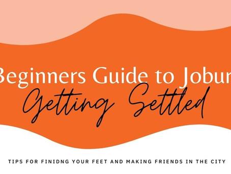 Beginners Guide to Joburg: Getting Settled