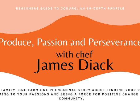Produce, Passion and Perseverance with James Diack .