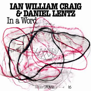 Ian William Craig & Daniel Lentz: FRKWYS Vol. 16- In a Word