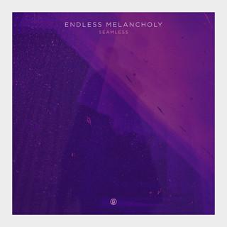 Endless Melancholy: Seamless