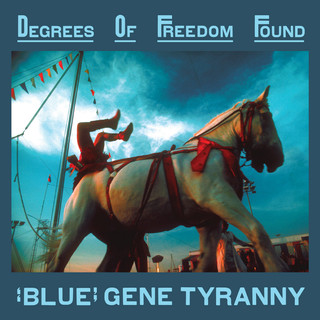 """Blue"" Gene Tyranny: Degrees Of Freedom Found"