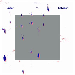 Dialect: Under ~ Between