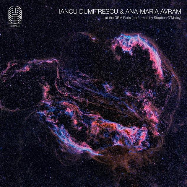 Iancu Dumitrescu & Ana-Maria Avram performed by Stephen O'Malley: At The GRM Paris
