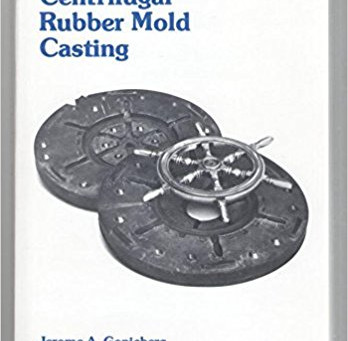2 very good books recommended reading for centrifugal rubber mould casting.