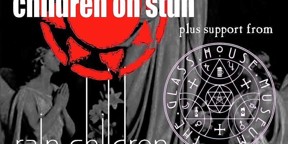 FLOODED CRYPT PRESENTS.. CHILDREN OF STUN // THE GLASS HOUSE MUSEUM // RAIN CHILDREN