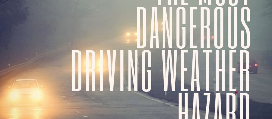 MOST Dangerous Weather Hazard to Drive Through: Are You Taking Proper Precautions?