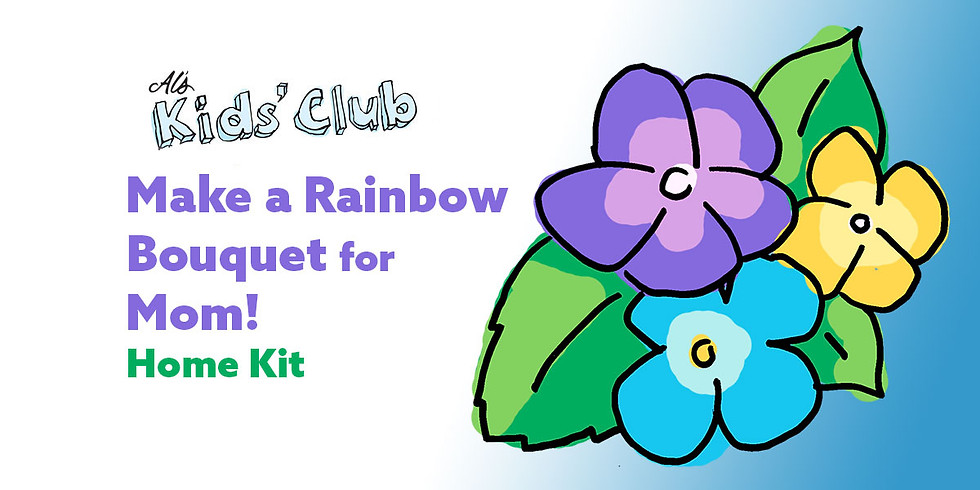 Make a Rainbow Bouquet for Mom! Home Kit