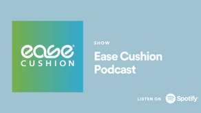 Ease Cushion Podcast Launch