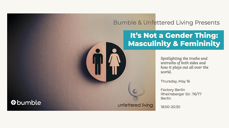 It's Not a Gender Thing: Masculinity & Femininity (Workshop)