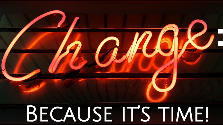 Change: Because It's Time!