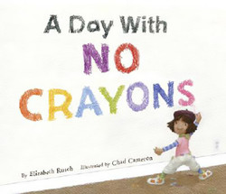 Elizabeth_Rusch_A_Day_With_No_Crayons