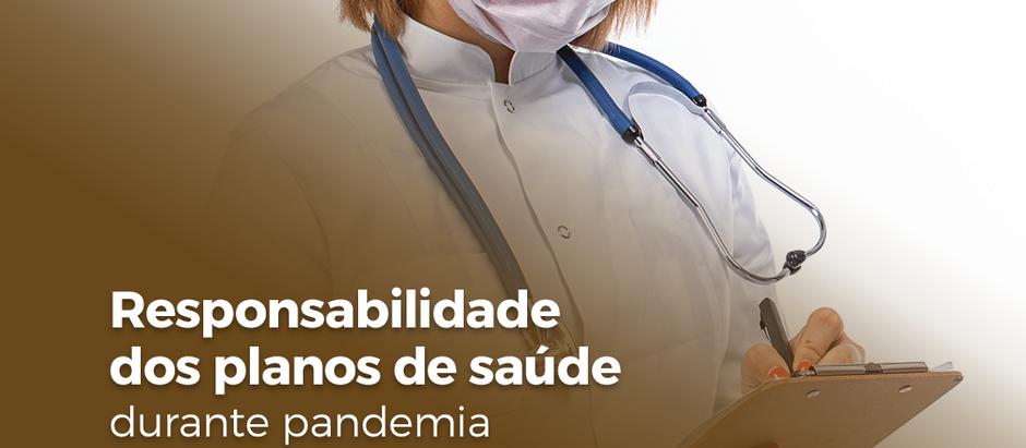 RESPONSABILIDADE DOS PLANOS DE SAÚDE DURANTE PANDEMIA