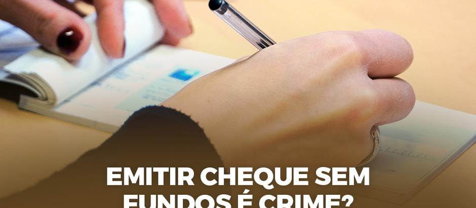 Emitir cheque sem fundos é crime?