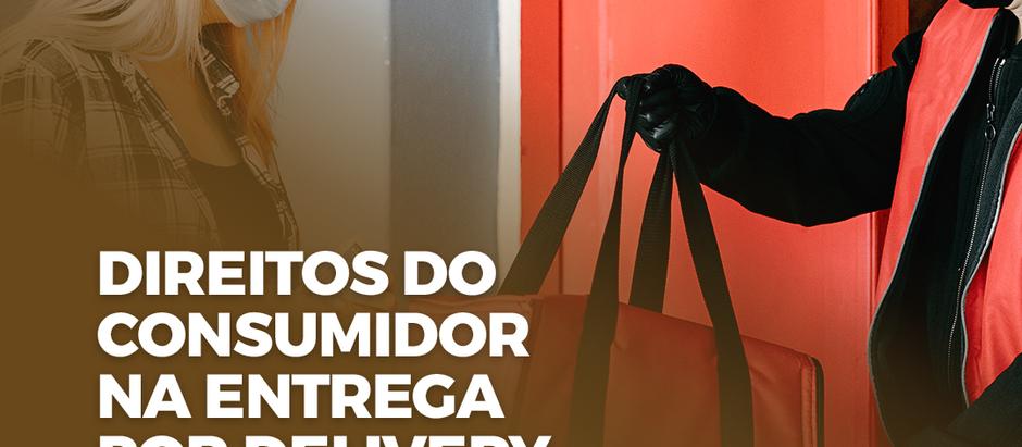 DIREITOS DO CONSUMIDOR NA ENTREGA POR DELIVERY