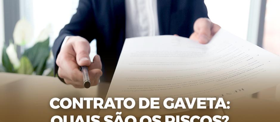 CONTRATO DE GAVETA: Quais são os riscos?