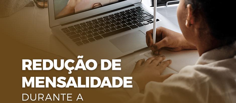 REDUÇÃO DE MENSALIDADE DURANTE A PANDEMIA COVID-19