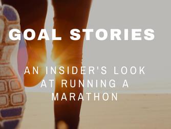 Goal Stories | An Insider's Look at Running a Marathon