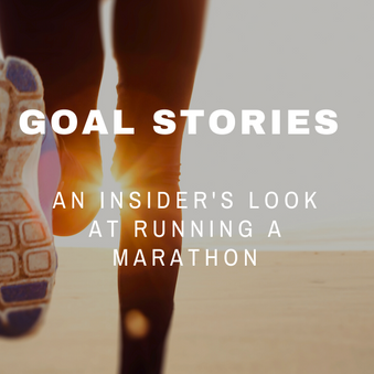 Goal Stories | An Insider's Look at Running a Marathon