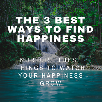 The 3 Best Ways to Find Happiness (Video Included!)