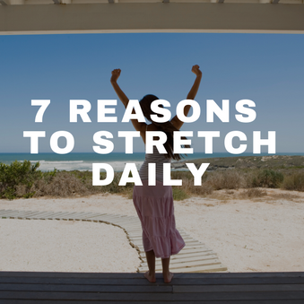 7 Reasons to Stretch Daily