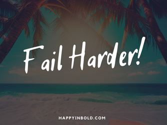 Fail Harder to Succeed More