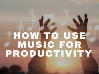 How to Use Music for Productivity
