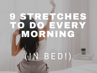 9 Stretches to Do Every Morning (in Bed!)