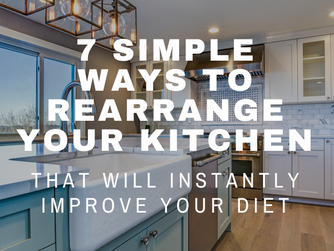 7 Simple Ways To Rearrange Your Kitchen That Will Instantly Improve Your Diet