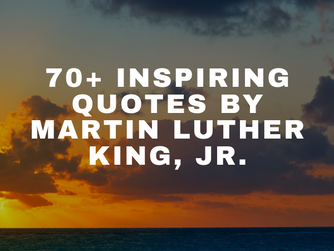 70+ Inspiring Quotes by Martin Luther King, Jr.