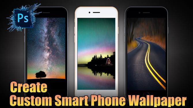 Design custom Smart Phone wallpaper || Photoshop CC