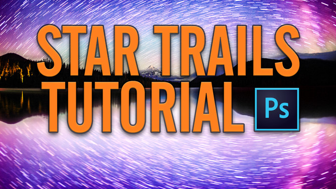 How to: Make Star Trails in Photoshop [Tutorial]