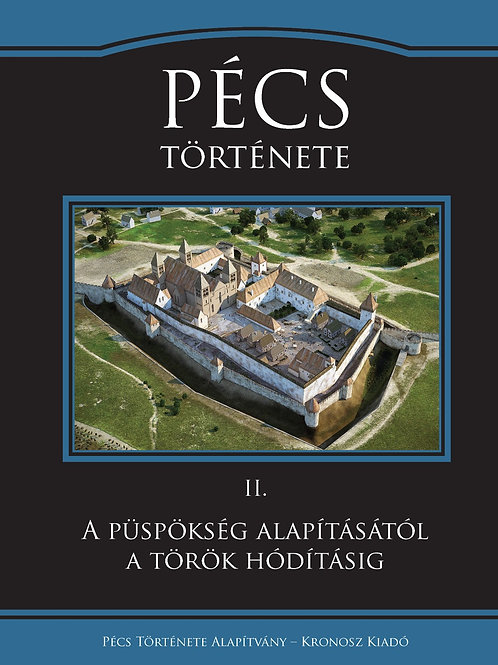 Pécs Története II. A püspökség alapításától a török hódoltságig