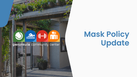MASK POLICY CHANGE - JUNE 15TH
