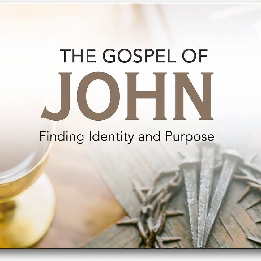 #12 – The Gospel of John: Finding Identity and Purpose
