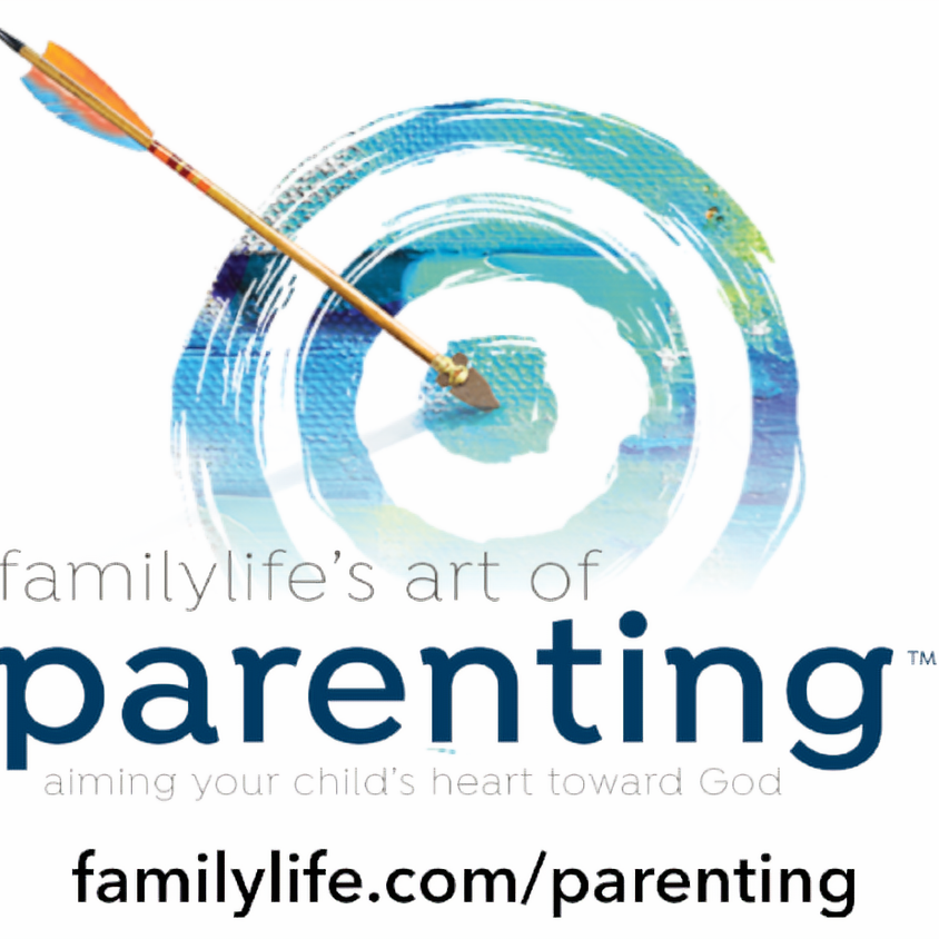 """Family Life's  """"Art of Parenting"""" (#14) (1)"""