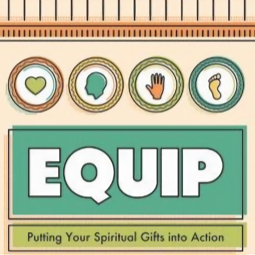 EQUIP - Putting Your Spiritual Gifts into Action