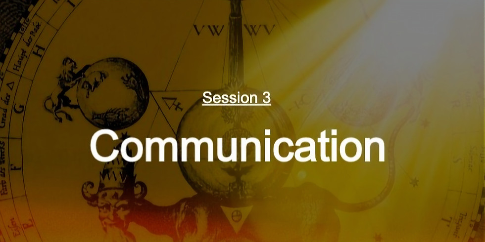 Session 3: Communication