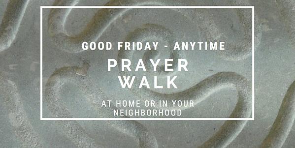 Good Friday Prayer Walk