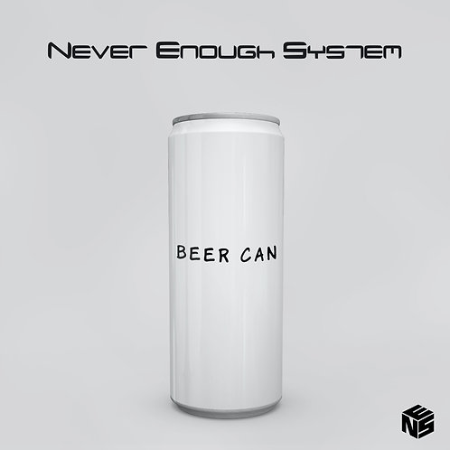 Never Enough System - Beer Can (Single)