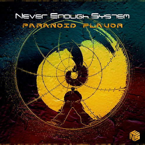 Never Enough System - Paranoid Flavor (Single)