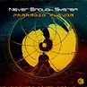 Never Enough System - Paranoid Flavor (F