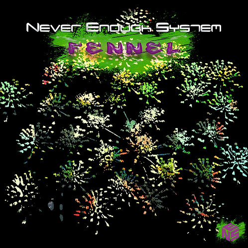 Never Enough System - Fennel (Single)