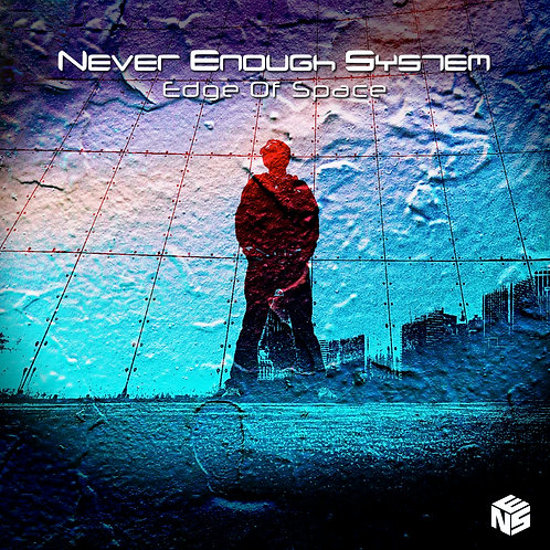 Never Enough System - Edge Of Space (Single)