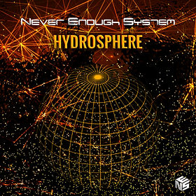 Never Enough System - Hydrosphere (Cover