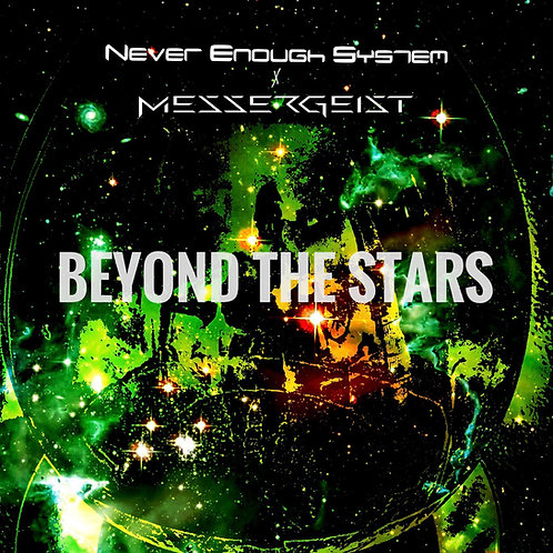 Never Enough System X Messergeist - Beyond The Stars (Single)