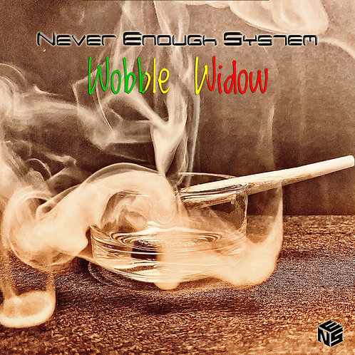 Never Enough System - Wobble Widow (Single)